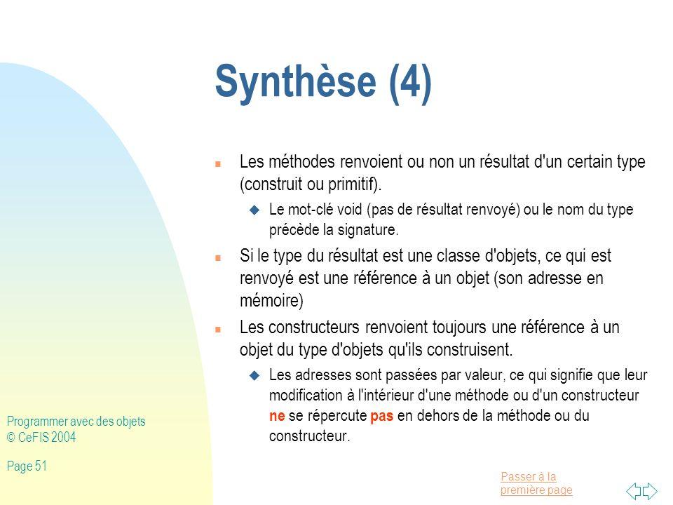 Synthèse (4) Les méthodes renvoient ou non un résultat d un certain type (construit ou primitif).