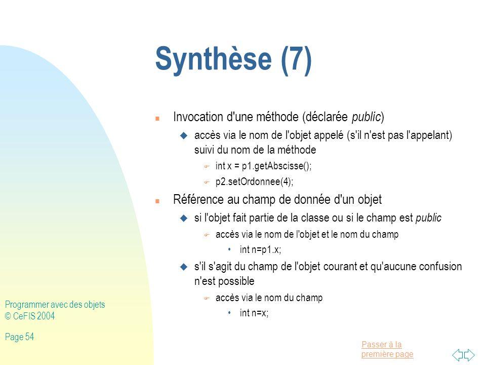Synthèse (7) Invocation d une méthode (déclarée public)