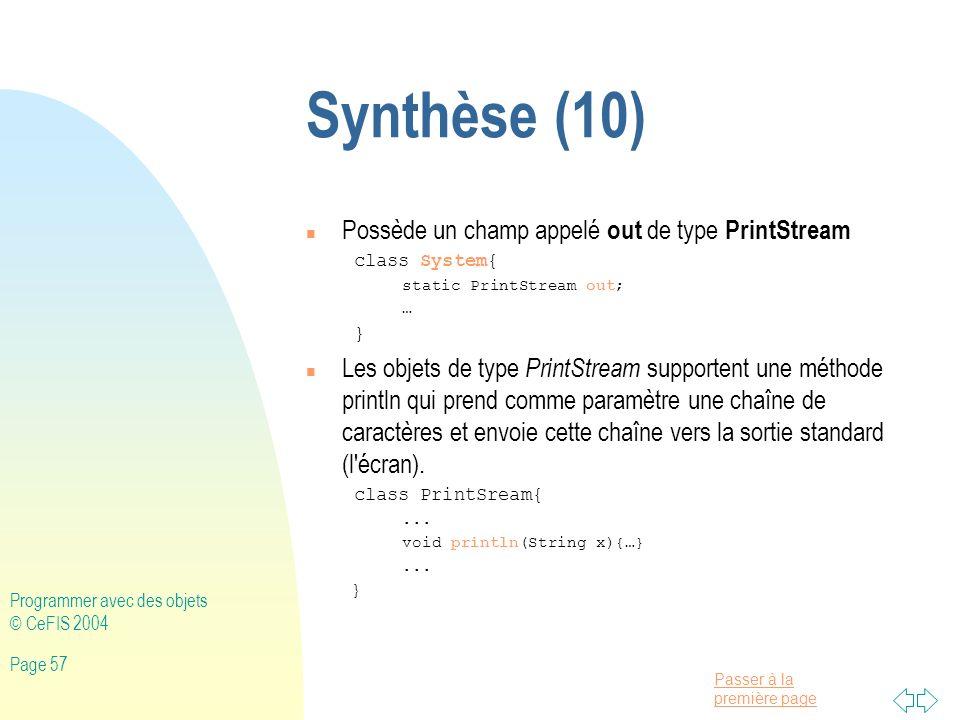 Synthèse (10) Possède un champ appelé out de type PrintStream