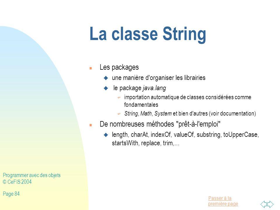 La classe String Les packages De nombreuses méthodes prêt-à-l emploi