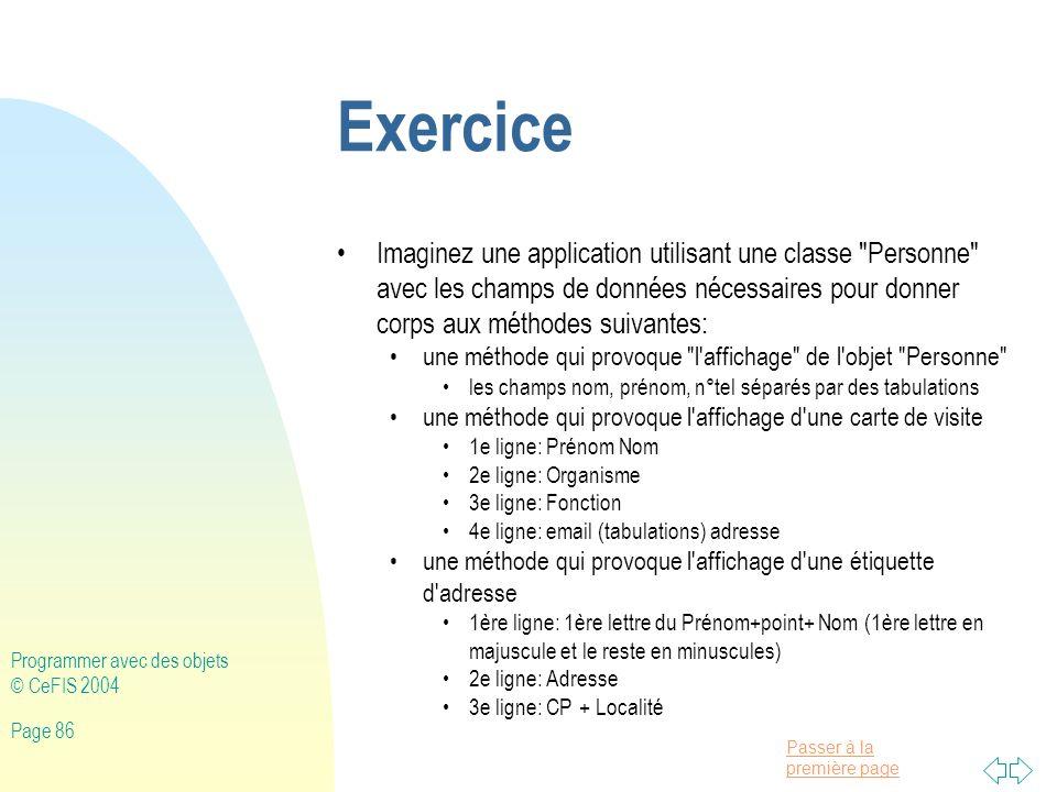 Exercice Imaginez une application utilisant une classe Personne avec les champs de données nécessaires pour donner corps aux méthodes suivantes: