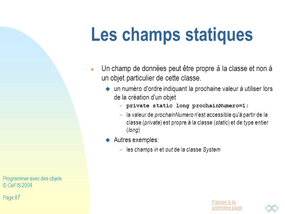 Les champs statiques Un champ de données peut être propre à la classe et non à un objet particulier de cette classe.