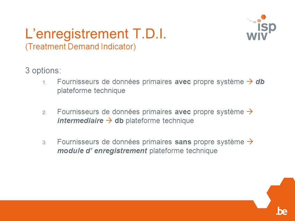 L'enregistrement T.D.I. (Treatment Demand Indicator)
