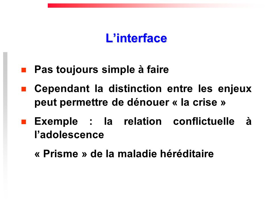 L'interface Pas toujours simple à faire