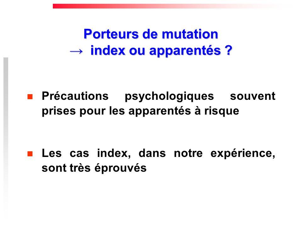 Porteurs de mutation → index ou apparentés