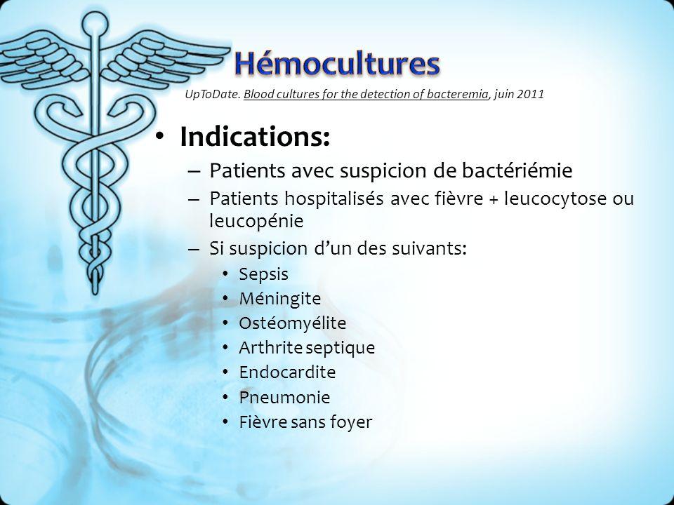 Hémocultures Indications: Patients avec suspicion de bactériémie
