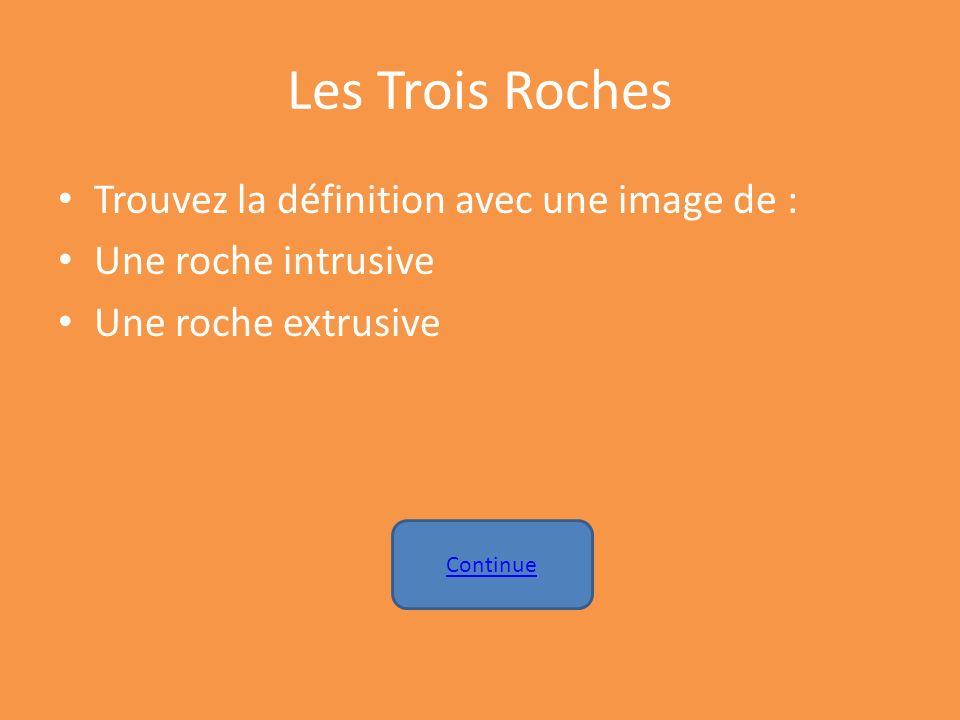 Les Trois Roches Trouvez la définition avec une image de :