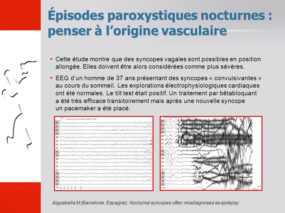 Épisodes paroxystiques nocturnes : penser à l'origine vasculaire