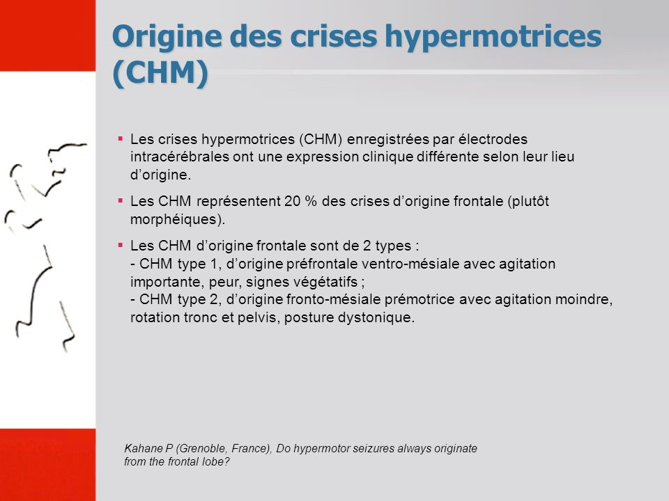 Origine des crises hypermotrices (CHM)
