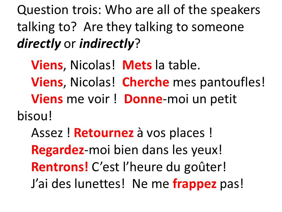 Question trois: Who are all of the speakers talking to