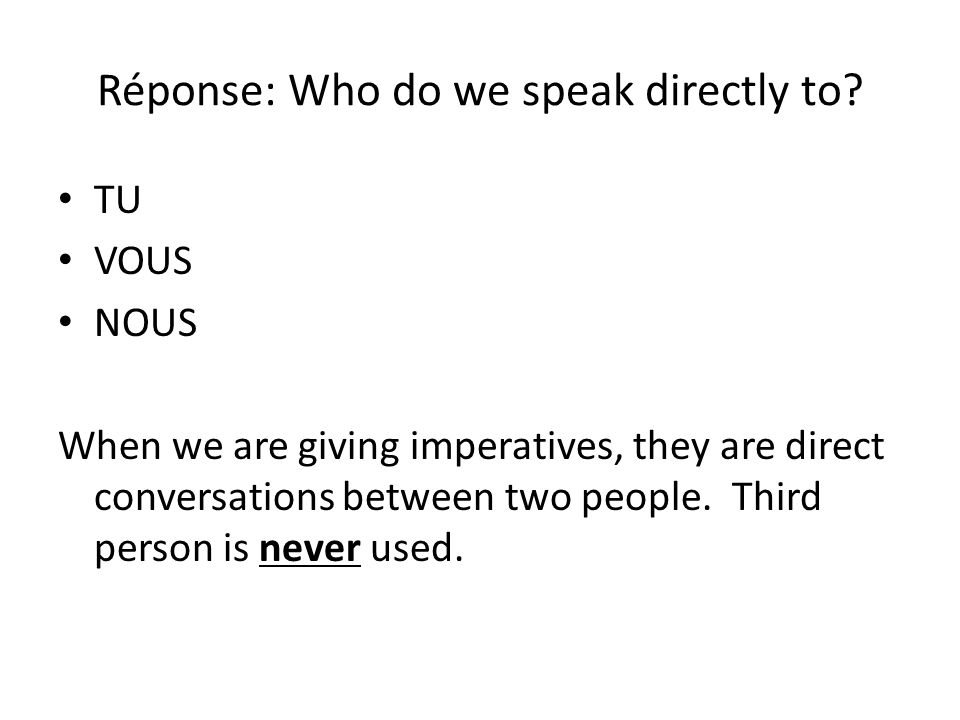 Réponse: Who do we speak directly to