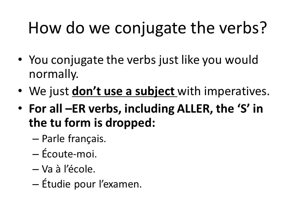 How do we conjugate the verbs