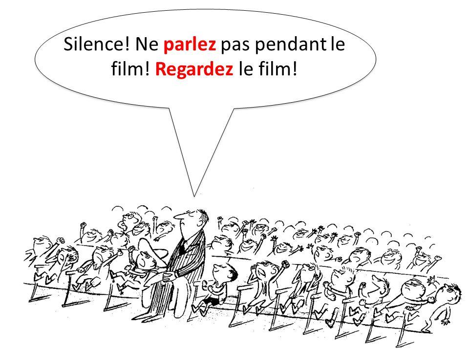Silence! Ne parlez pas pendant le film! Regardez le film!