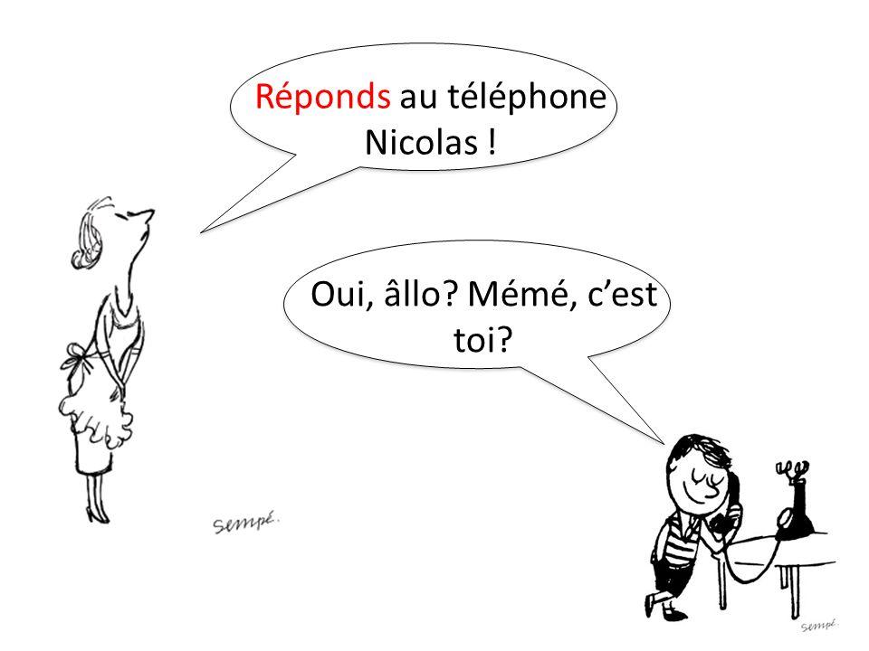 Réponds au téléphone Nicolas !
