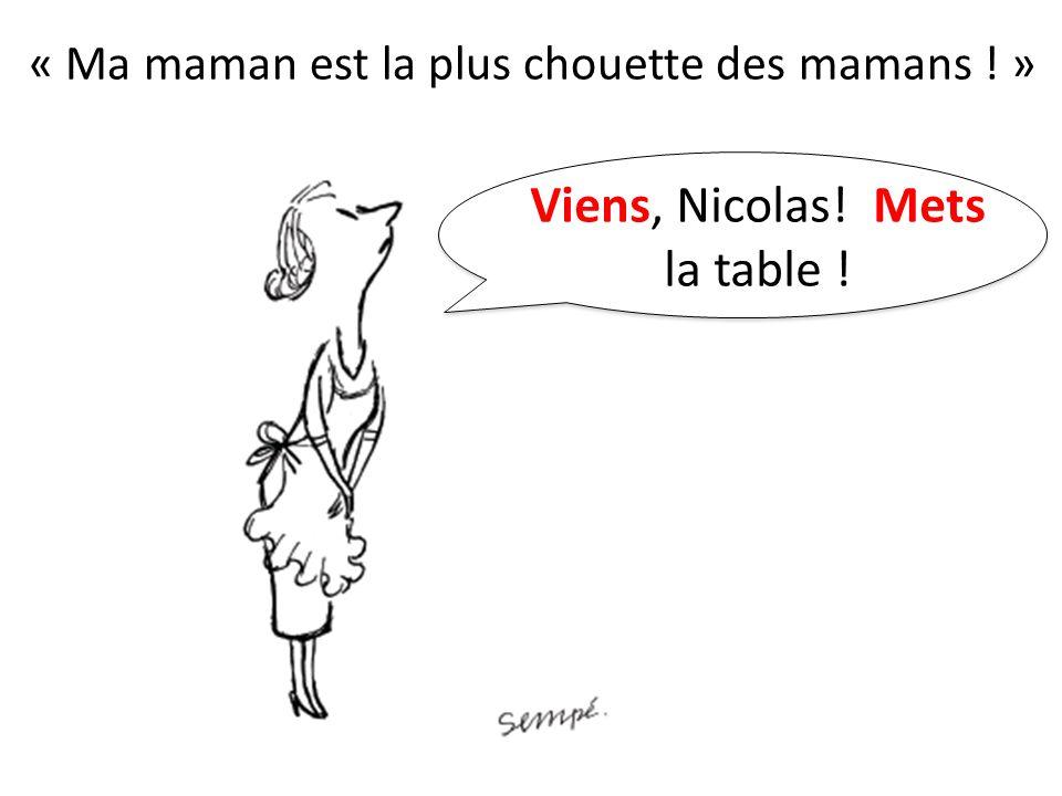 Viens, Nicolas! Mets la table !