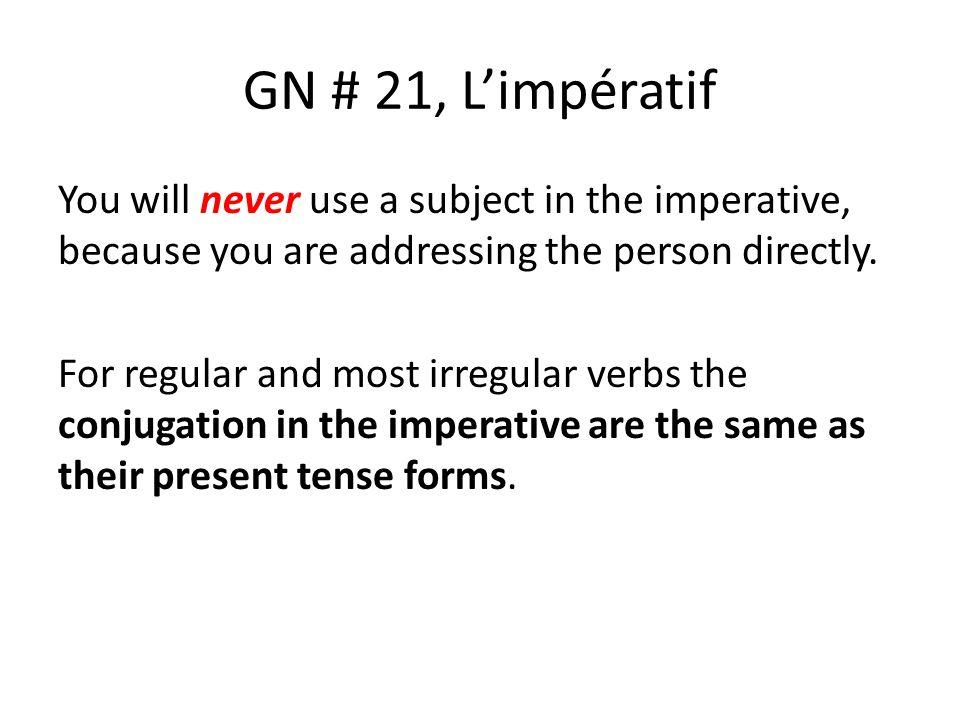 GN # 21, L'impératif