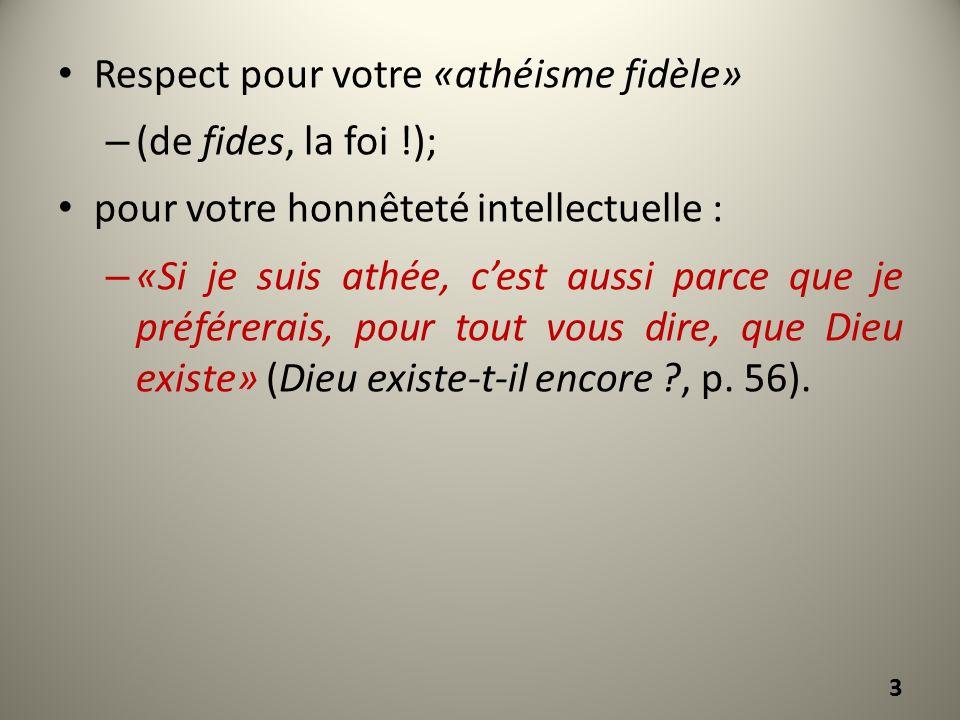 Respect pour votre «athéisme fidèle»