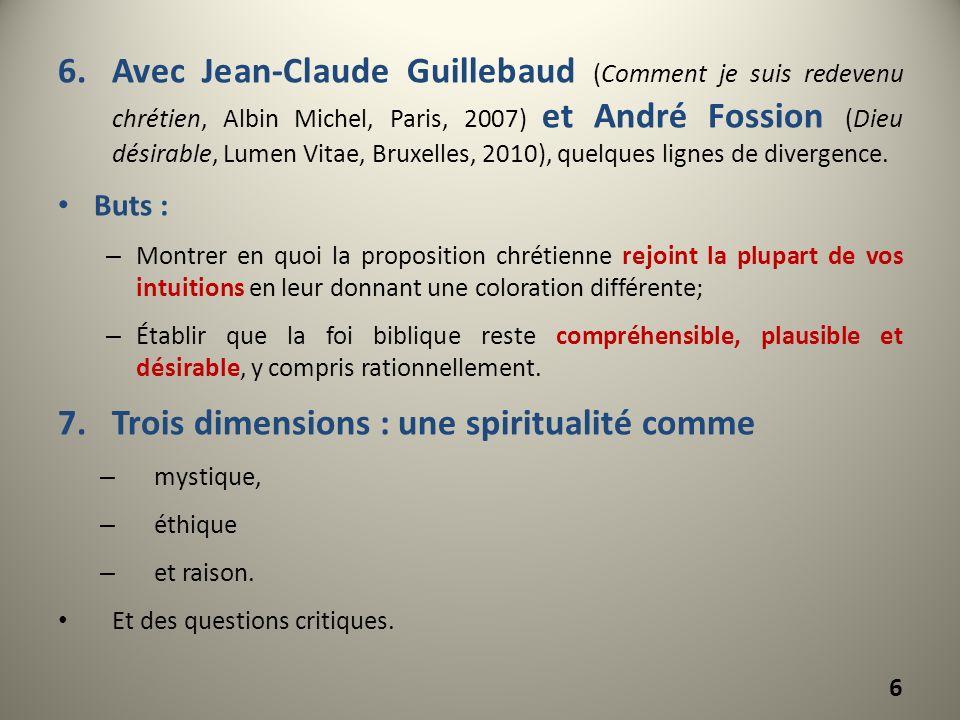 Trois dimensions : une spiritualité comme
