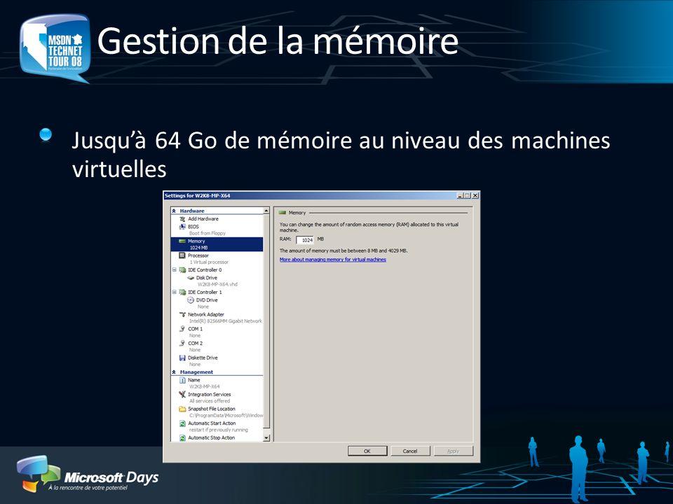 Gestion de la mémoire Jusqu'à 64 Go de mémoire au niveau des machines virtuelles