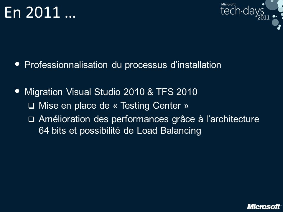 En 2011 … Professionnalisation du processus d'installation
