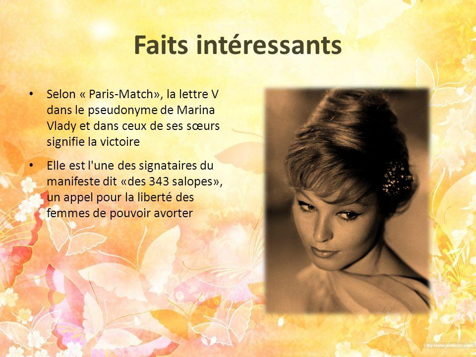 Faits intéressants Selon « Paris-Match», la lettre V dans le pseudonyme de Marina Vlady et dans ceux de ses sœurs signifie la victoire.