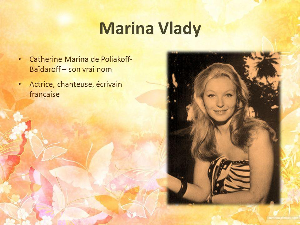 Marina Vlady Catherine Marina de Poliakoff- Baïdaroff – son vrai nom