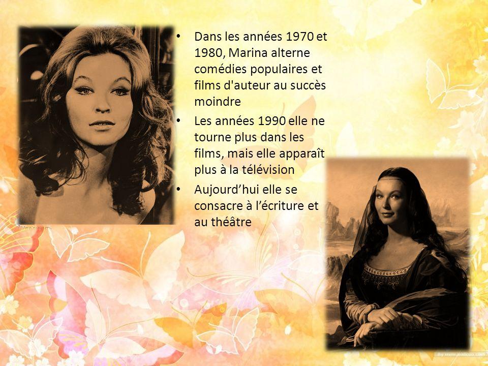 Dans les années 1970 et 1980, Marina alterne comédies populaires et films d auteur au succès moindre