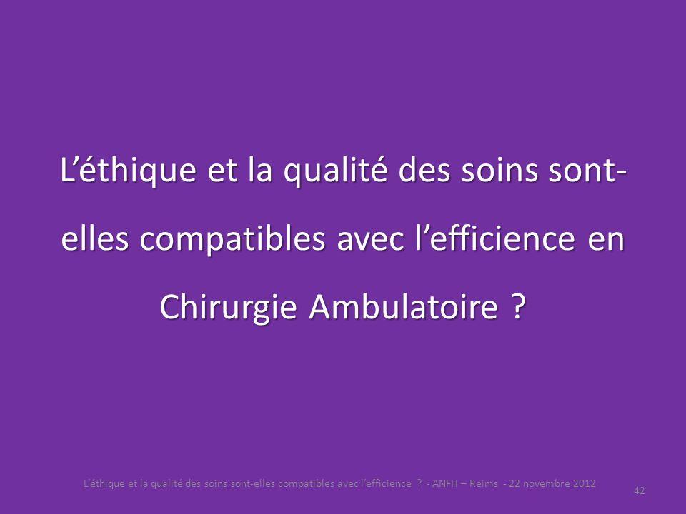 L'éthique et la qualité des soins sont-elles compatibles avec l'efficience en Chirurgie Ambulatoire