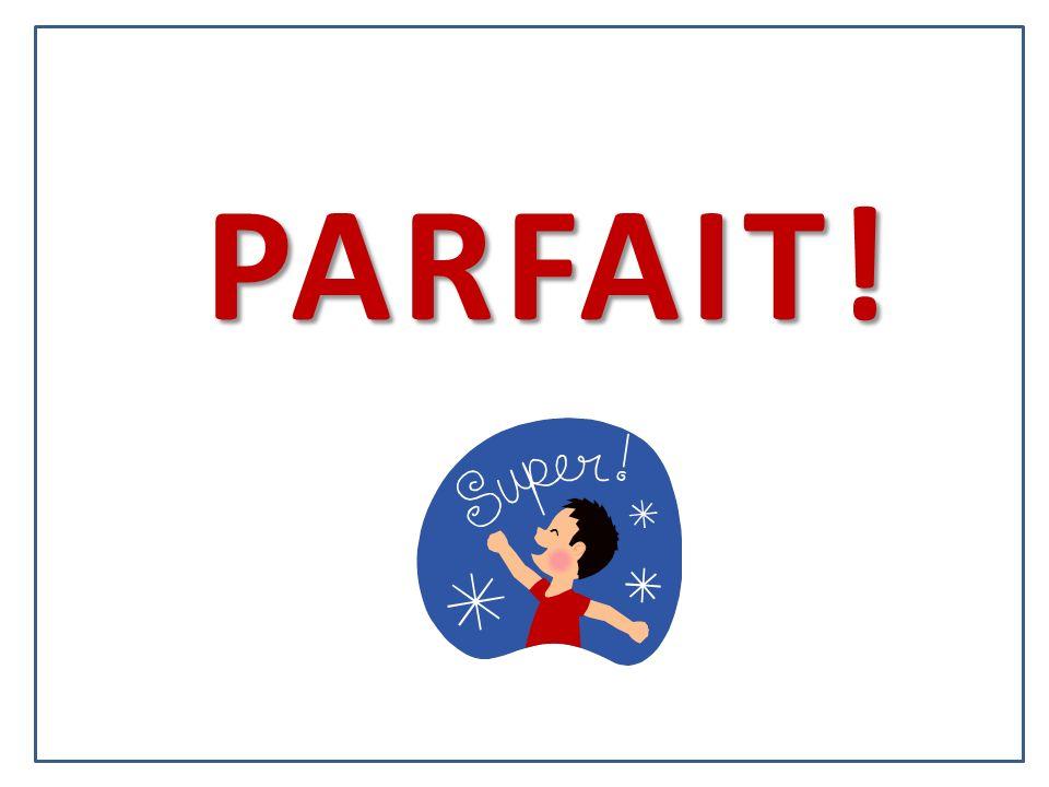 PARFAIT!