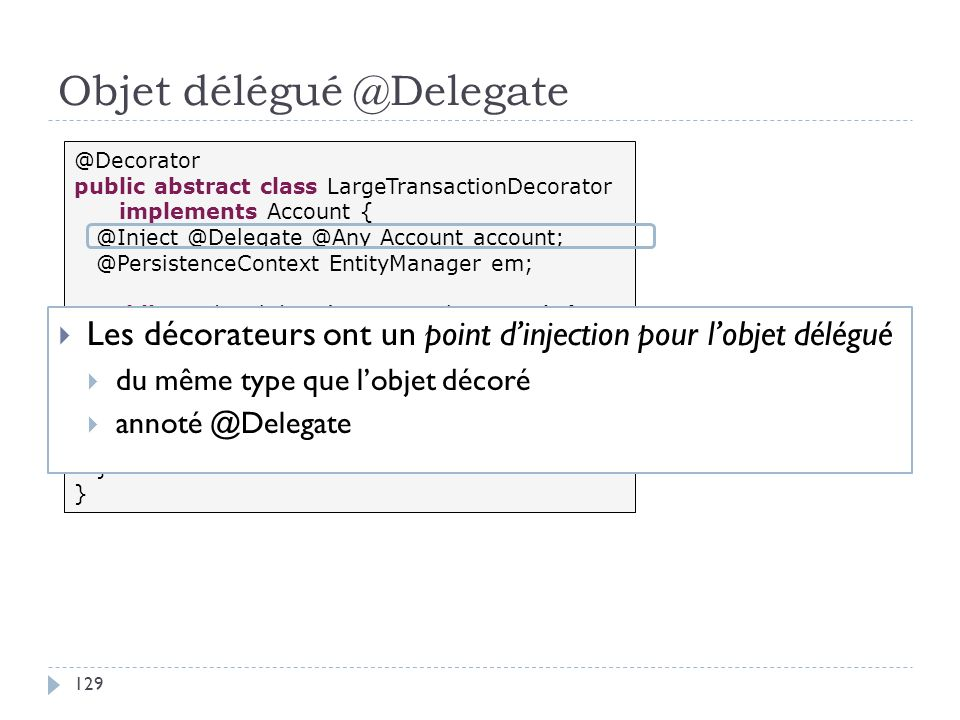 Objet délégué @Delegate