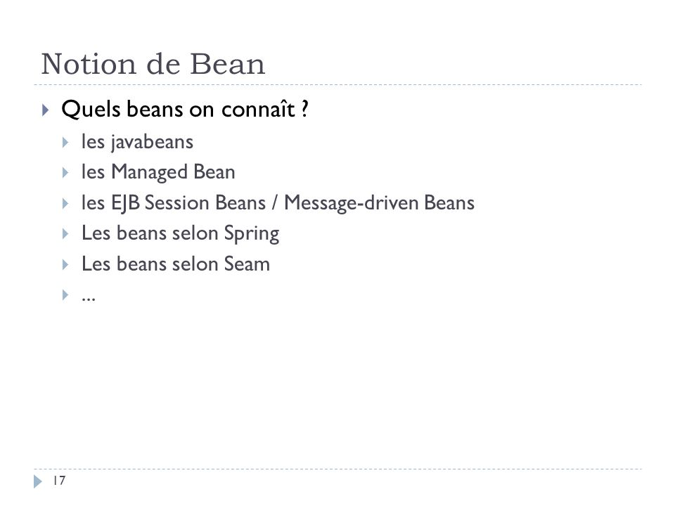 Notion de Bean Quels beans on connaît les javabeans les Managed Bean
