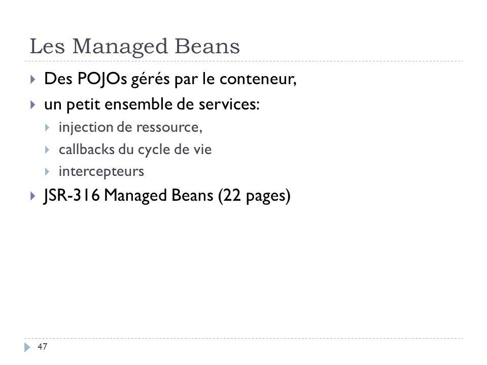 Les Managed Beans Des POJOs gérés par le conteneur,