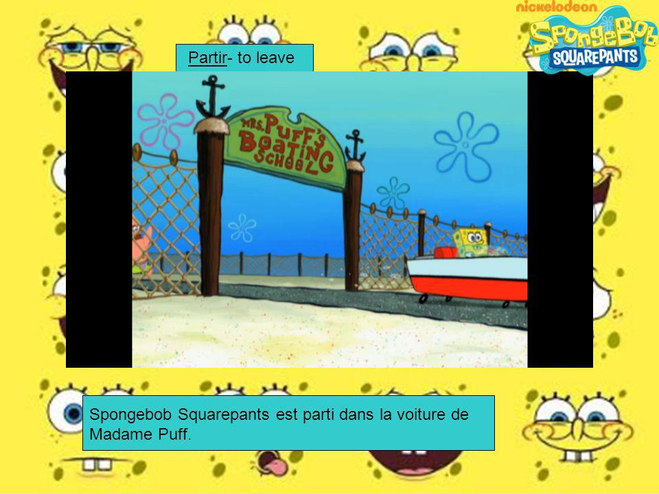 Partir- to leave Spongebob Squarepants est parti dans la voiture de Madame Puff.