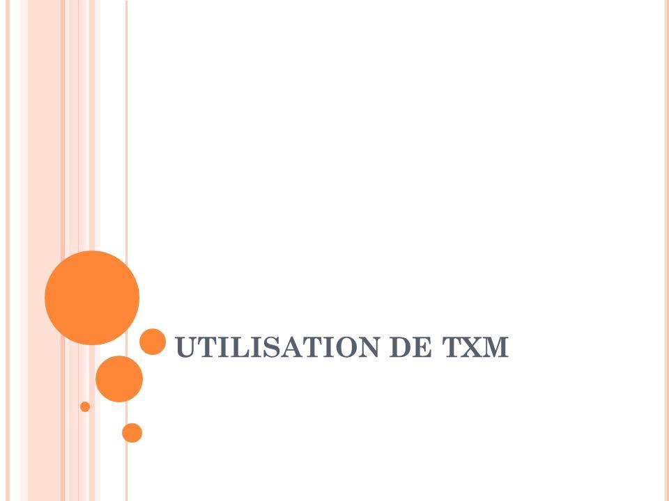 UTILISATION DE TXM
