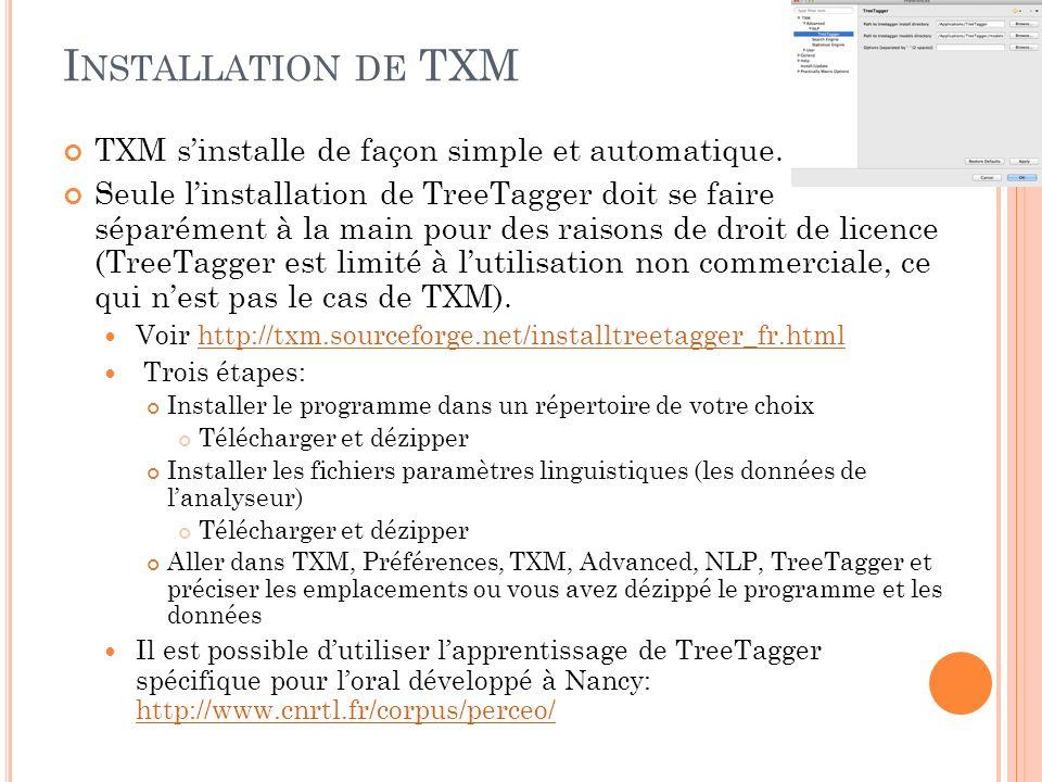 Installation de TXM TXM s'installe de façon simple et automatique.