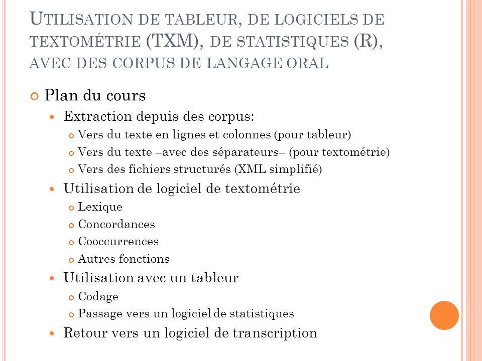 Utilisation de tableur, de logiciels de textométrie (TXM), de statistiques (R), avec des corpus de langage oral