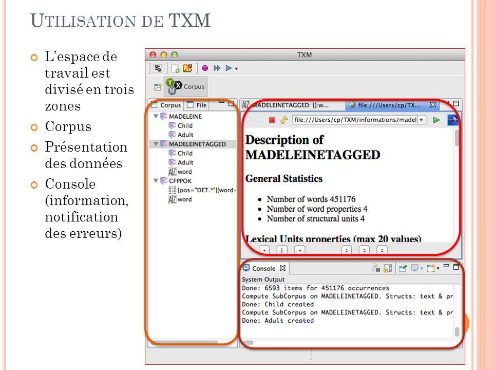 Utilisation de TXM L'espace de travail est divisé en trois zones
