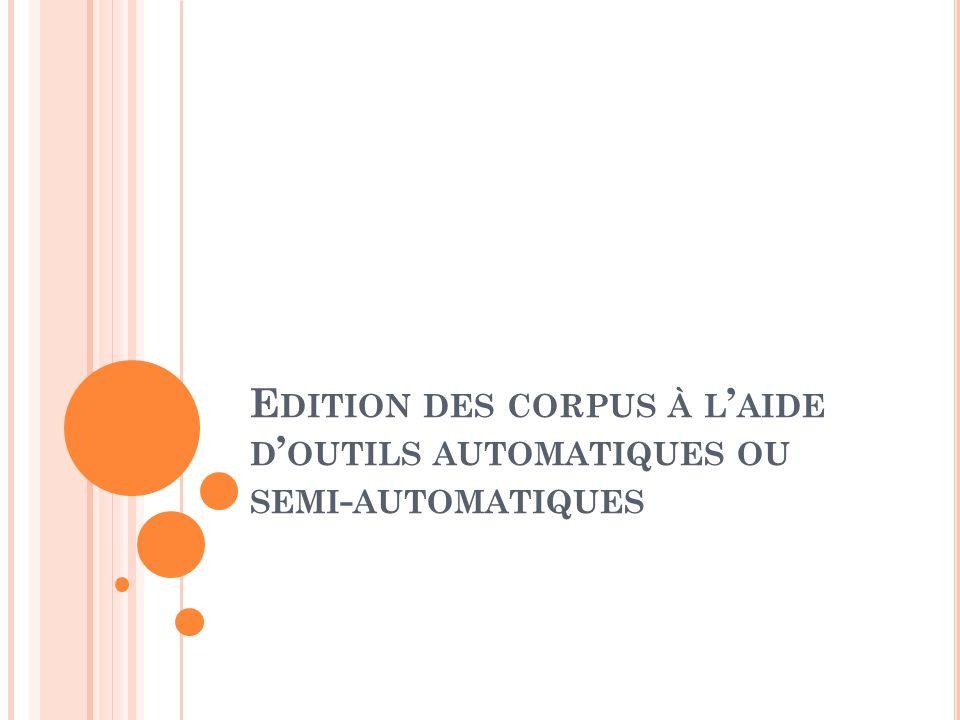 Edition des corpus à l'aide d'outils automatiques ou semi-automatiques