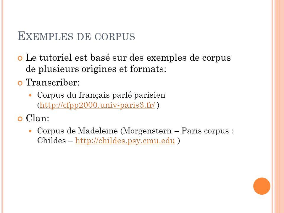 Exemples de corpus Le tutoriel est basé sur des exemples de corpus de plusieurs origines et formats: