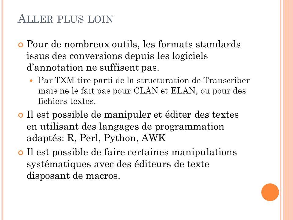 Aller plus loin Pour de nombreux outils, les formats standards issus des conversions depuis les logiciels d'annotation ne suffisent pas.