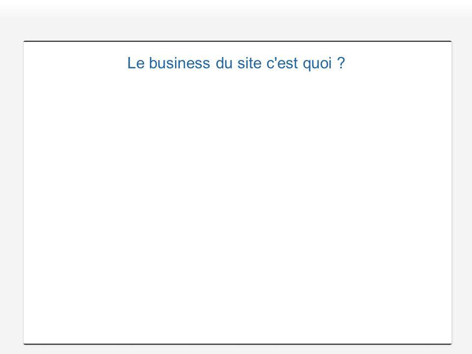 Le business du site c est quoi