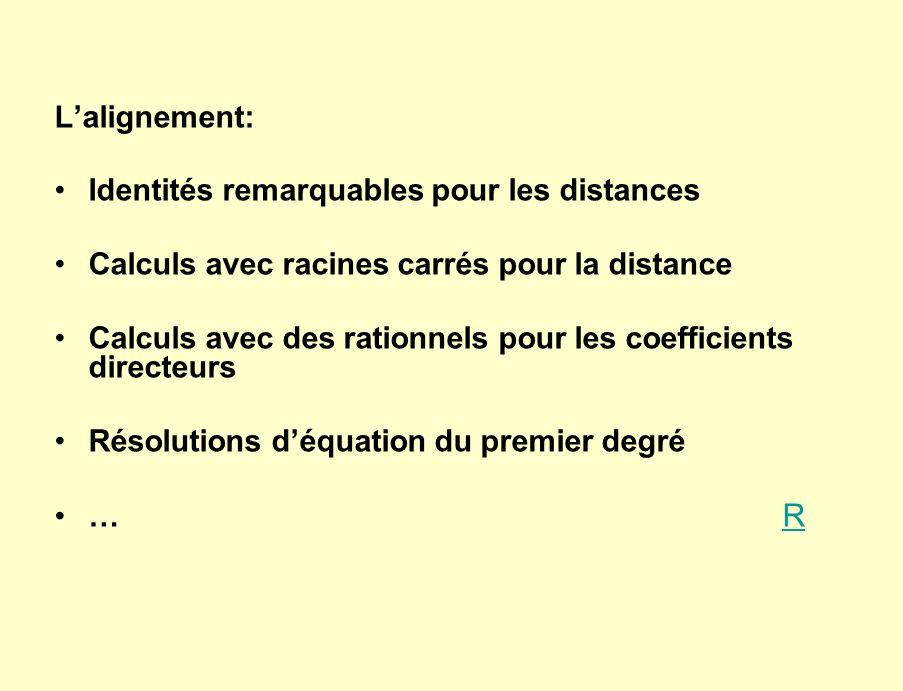 L'alignement: Identités remarquables pour les distances. Calculs avec racines carrés pour la distance.