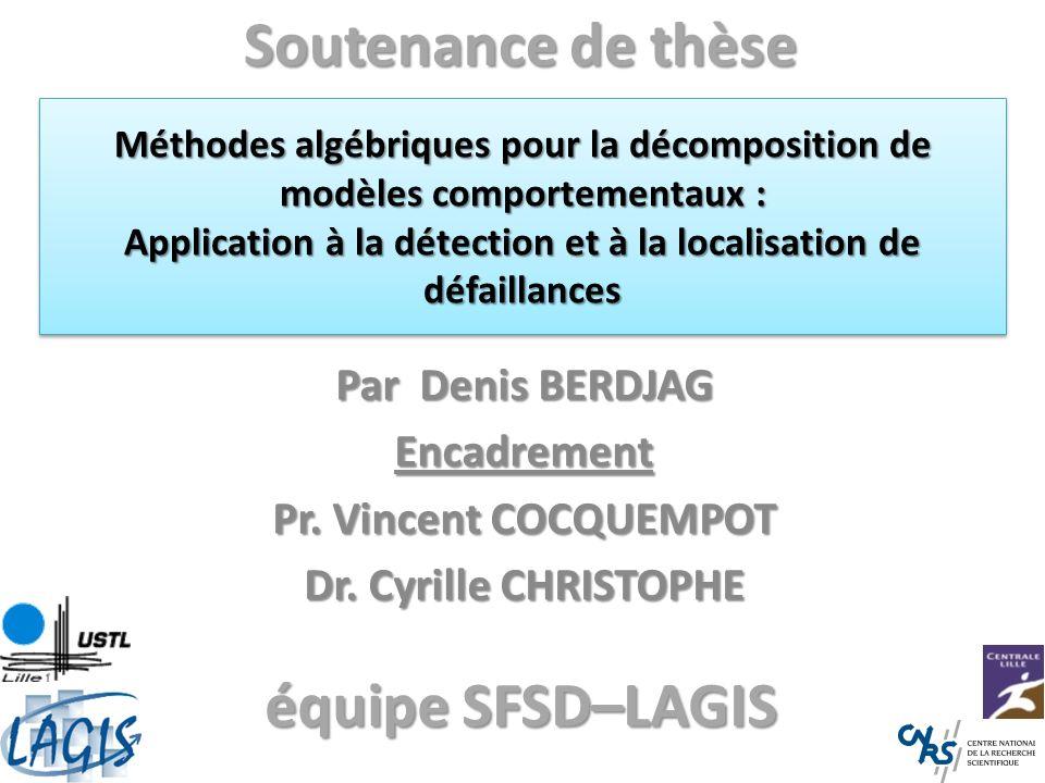 Soutenance de thèse équipe SFSD–LAGIS Par Denis BERDJAG Encadrement
