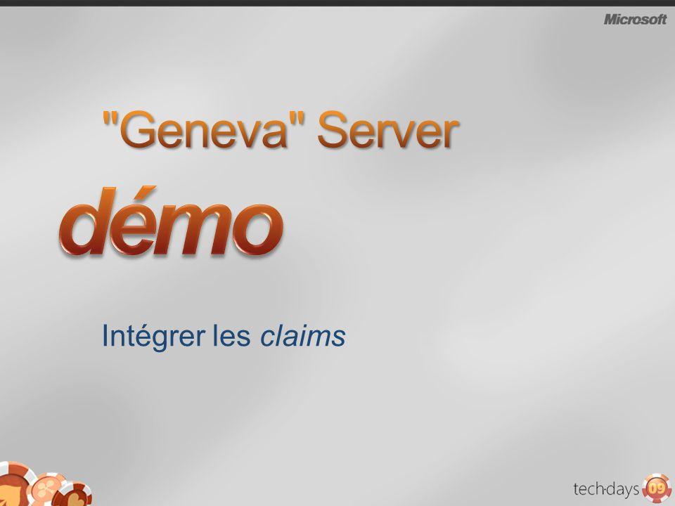 démo Geneva Server Intégrer les claims 3/30/2017 1:00 AM