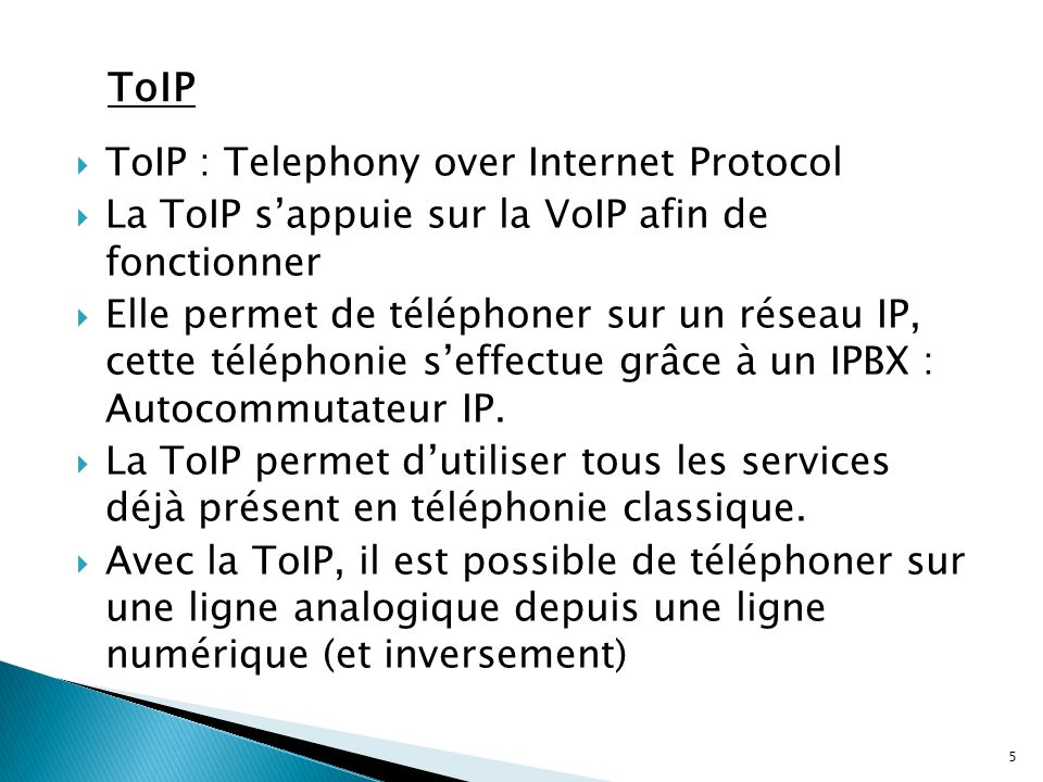 ToIP ToIP : Telephony over Internet Protocol