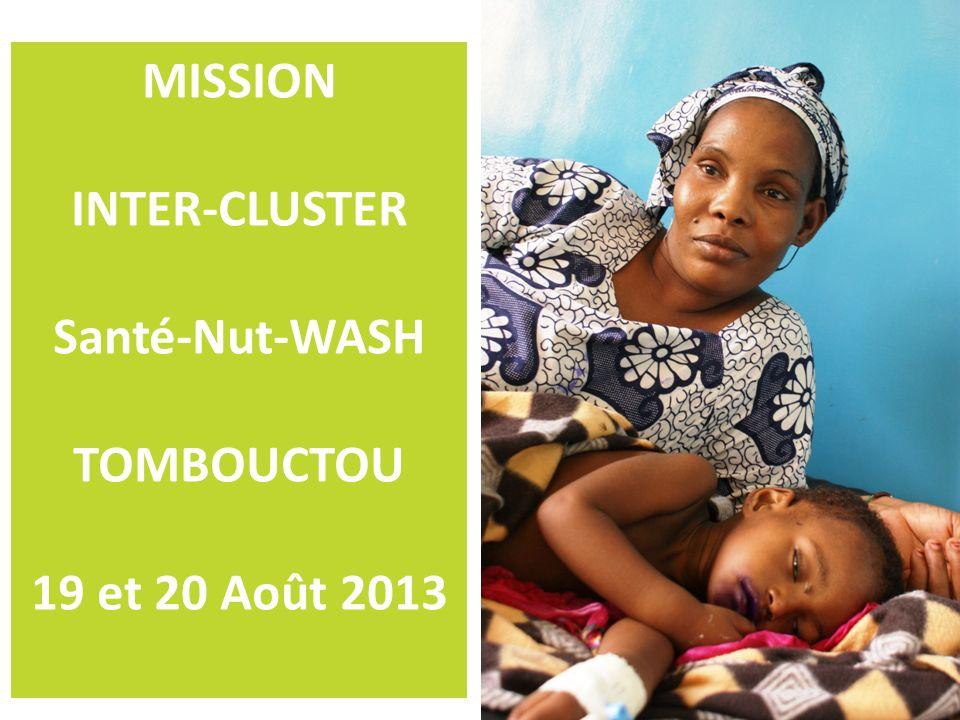 MISSION INTER-CLUSTER Santé-Nut-WASH TOMBOUCTOU 19 et 20 Août 2013