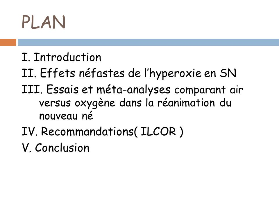 PLAN I. Introduction II. Effets néfastes de l'hyperoxie en SN