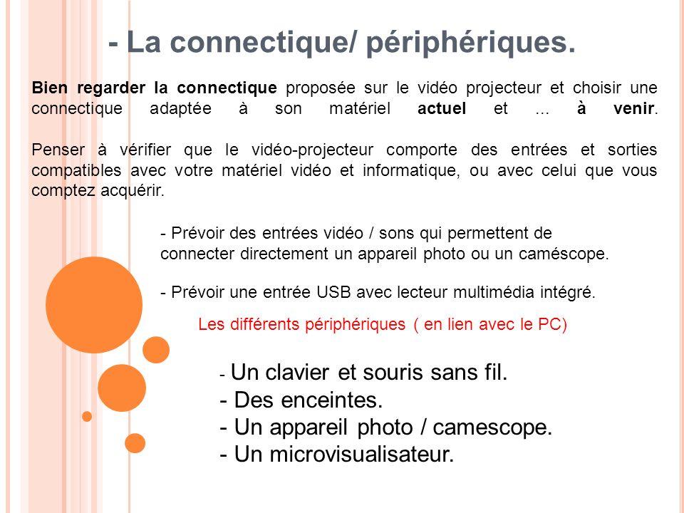 - La connectique/ périphériques.