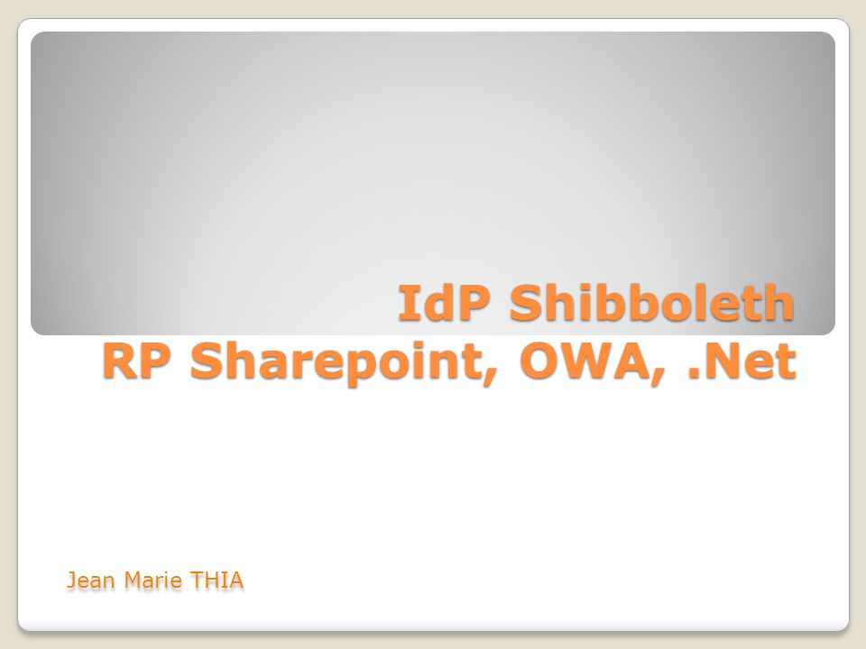 IdP Shibboleth RP Sharepoint, OWA, .Net
