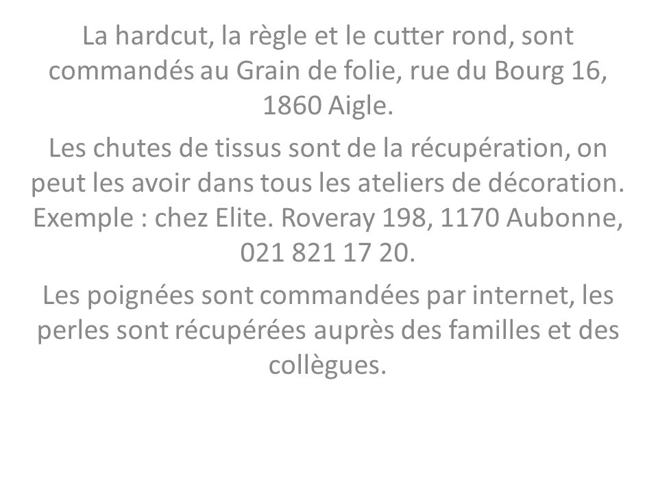 La hardcut, la règle et le cutter rond, sont commandés au Grain de folie, rue du Bourg 16, 1860 Aigle.